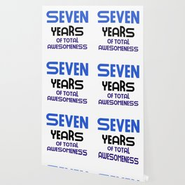 seven years of total awesomeness cute birthday gift idea b day present Wallpaper