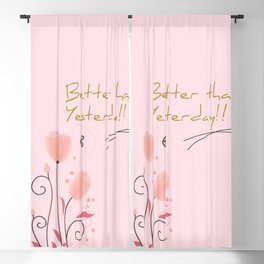 better than yesterday Blackout Curtain