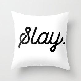 Slay all day Throw Pillow