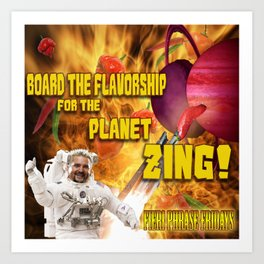 Board the Flavorship for the Planet Zing Art Print