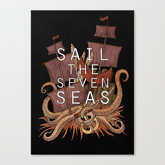 Sail the seven seas Canvas Print