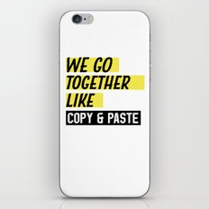 We Go Together Like Copy and Paste iPhone & iPod Skin