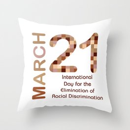 International day for the elimination of racial discrimination- March 21 Throw Pillow