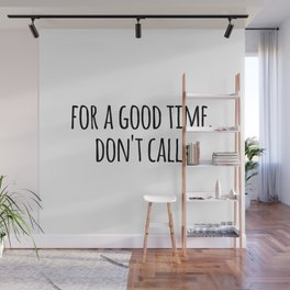 For A Good Time, Don't Call Wall Mural