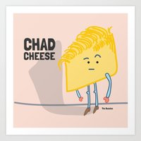 chad wys Art Prints featuring Chad Cheese by Infinite Awesome