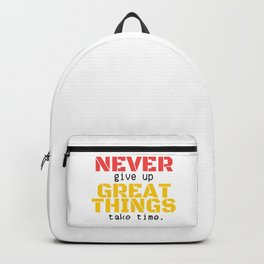 07MA03 | NEVER give up, GREAT THINGS take time  | Motivational Quote | Digital Art | Artist Amiee Backpack