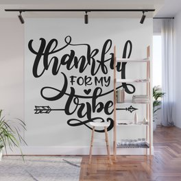 Thankful For My Tribe Thanksgiving Wall Mural