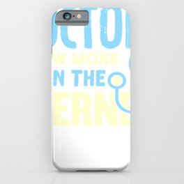 Doctors Know More Than the Internet iPhone Case