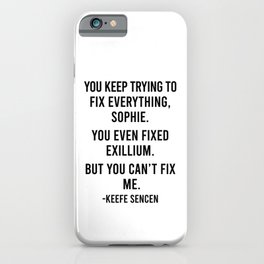 You keep trying to fix iPhone Case