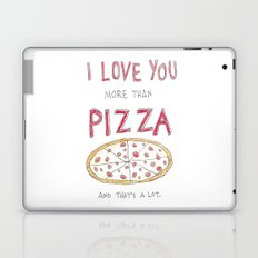 i love you more than pizza Laptop & iPad Skin