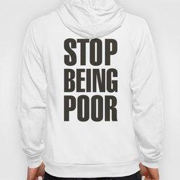 Stop Being Poor - Paris Hilton Hoody
