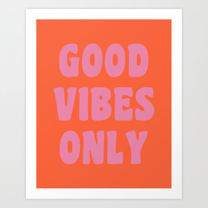 Retro Good Vibes Only Lettering in Pink and Orange Kunstdrucke