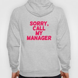 Sorry, call my manager. Hoody