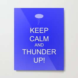 keep calm & thunder up! Metal Print