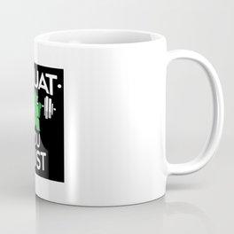 Squat You Must Coffee Mug