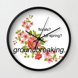 florals? for spring? groundbreaking. Wall Clock
