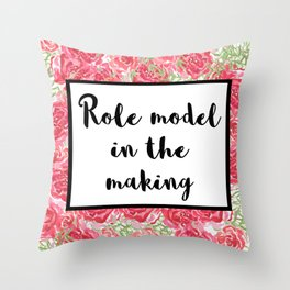 Role Model in the making Throw Pillow