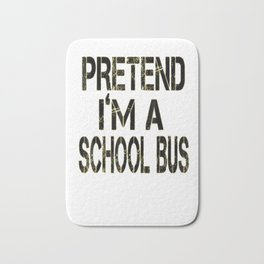 Pretend I'm A School Bus Lazy Halloween Costume Bath Mat