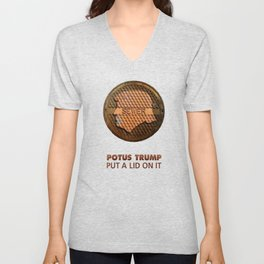POTUS TRUMP. put a lid on it. Unisex V-Neck