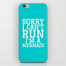 SORRY I CAN'T RUN I'M A MERMAID iPhone & iPod Skin
