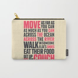 Chef Anthony Bourdain quote, move, get up off the couch, open your mind, eat, travel the world, wand Carry-All Pouch
