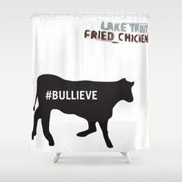 #BULLIEVE Shower Curtain
