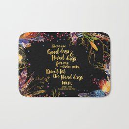 ACOMAF - Don't Let The Hard Days Win Bath Mat