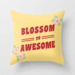 Blossom to Awesome Throw Pillow