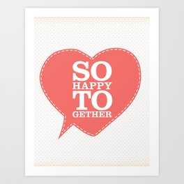 So Happy Together Art Print