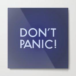 Don't Panic! Metal Print