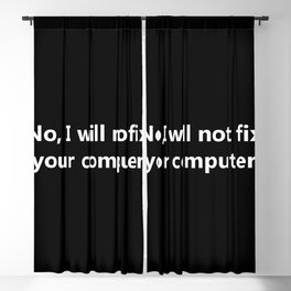 No, I will not fix your computer Blackout Curtain