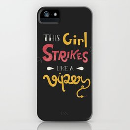 This Girl Strikes like a Viper iPhone Case