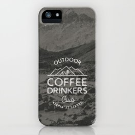 Outdoor Coffee Drinkers Club iPhone Case