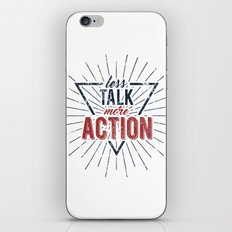 Inspirational typography  - Less Talk More Action iPhone & iPod Skin