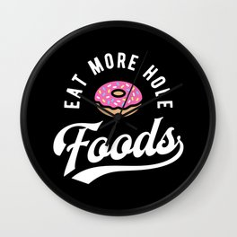 Eat More Hole Foods - Pink Donut Wall Clock