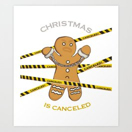 Christmas is CANCELED  Art Print