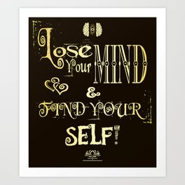 Lose Your Mind & Find Your Self! Brown & Gold Art Print