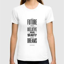 The Future Belongs to Those Who Believe in the Beauty of Their Dreams modern home room wall decor T-shirt