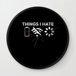 Things I Hate Low Battery Wifi Loading Wall Clock