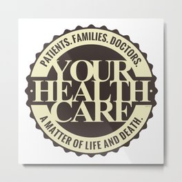 Your Healthcare Metal Print