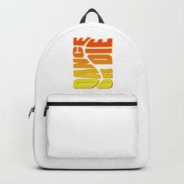 Dance or Die Backpack