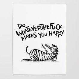 Do WhateverTheFuck Makes You Happy ~ Zebiba Poster