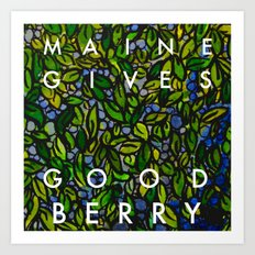 Maine Gives Good Berry Art Print