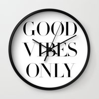 good vibes only Wall Clocks featuring Good Vibes Only by Note to Self: The Print Shop