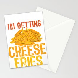I'm Getting Cheese Fries Stationery Cards