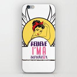 Believe I'm A Survivor - Girl Power - Cancer Design iPhone Skin