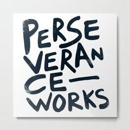 Perseverance Works Metal Print