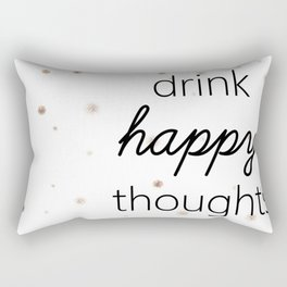 Drink Happy Thoughts Rectangular Pillow