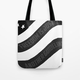 Freedom is just another guideline Tote Bag