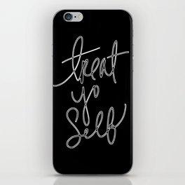 TREAT YO SELF iPhone Skin